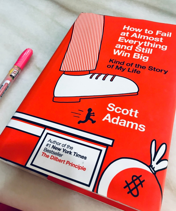 How to Fail at Almost Everything and Still Win Big – a Book Review
